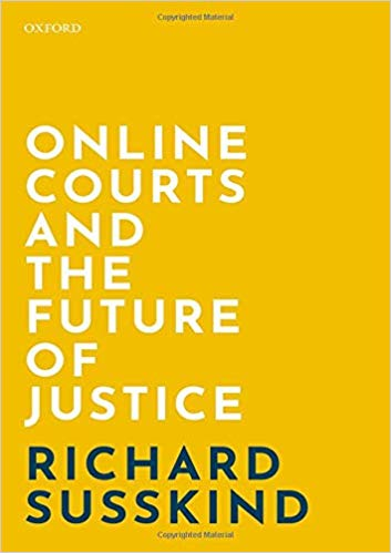 Online Courts and the Future of Justice de Richard Susskind